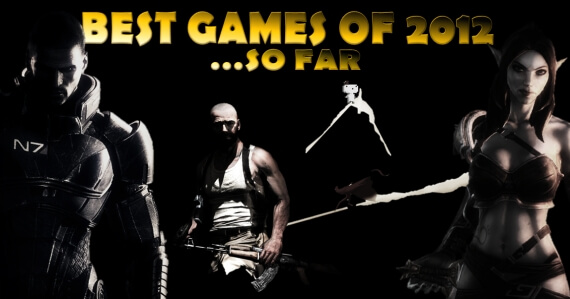 5 Best Games of 2012...So Far