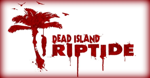 'Dead Island: Riptide' Just Plain Announced