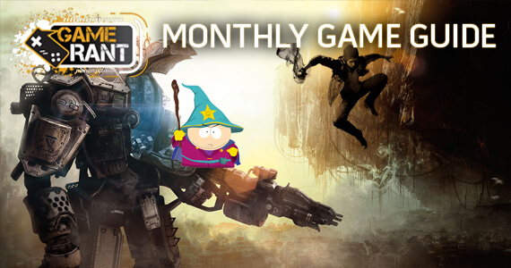 The Game Rant Guide: March 2014 Edition