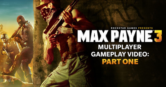 'Max Payne 3' Multiplayer Gameplay Video Brings Bullet Time Online