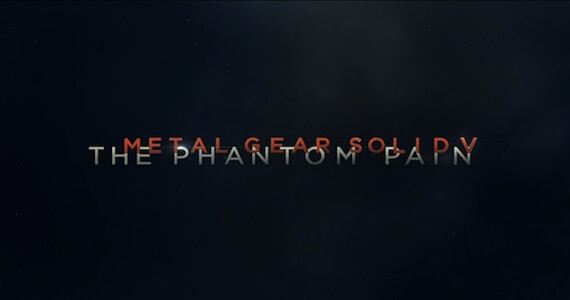'Metal Gear Solid 5' Trailer Reveals It Was The Phantom Pain All Along