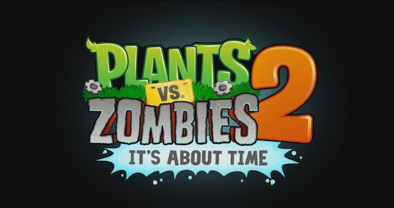 'Plants vs. Zombies 2′ Has Already Been Downloaded More Than Original