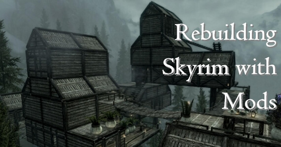 Rebuilding 'Skyrim' With Mods: Expanded Smithing, Elvenwood & Divine Punishment