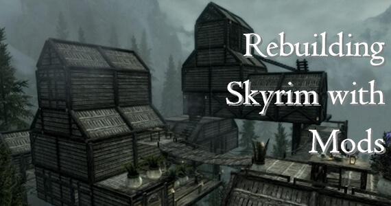 Rebuilding Skyrim with Mods - Elvenwood, Smithing, Divine Punishment