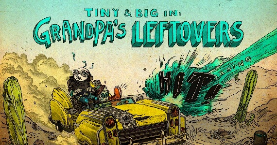 Tiny and Big Grandpa's Leftovers Review