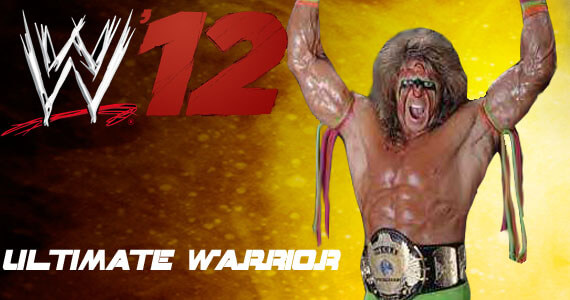 WWE '12 The Ultimate Warrior
