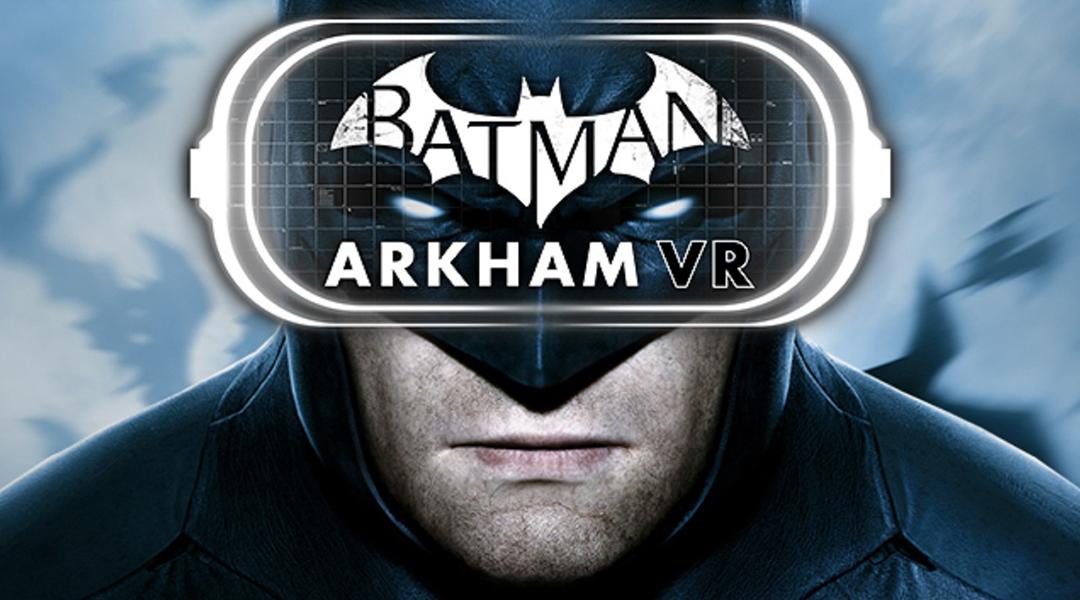 Batman: Arkham VR Campaign Only Lasts an Hour