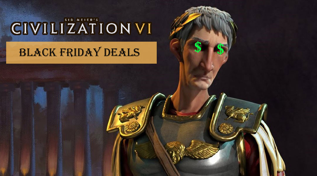 The Best Civilization 6 Deal for Cyber Monday (Updated)