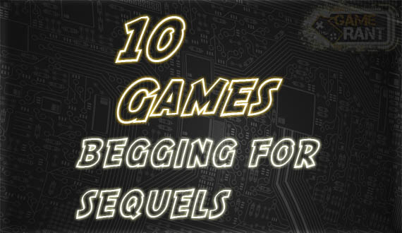 10 Classic Console Games Begging For Sequels