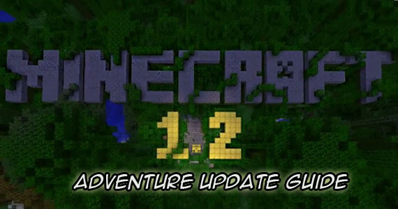 'Minecraft' 1.2 Adventure Update Guide
