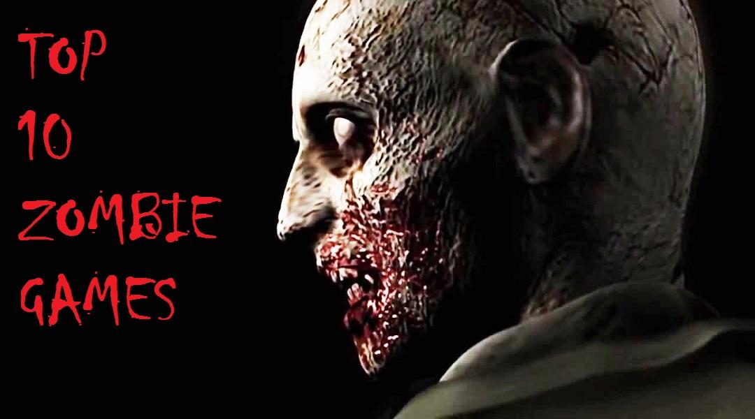 Top 10 Zombie Video Games