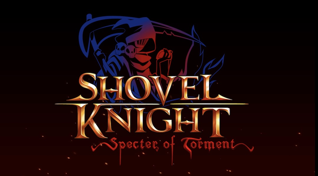 Yacht Club Games Unveils Trailer For Shovel Knight: Specter of Torment